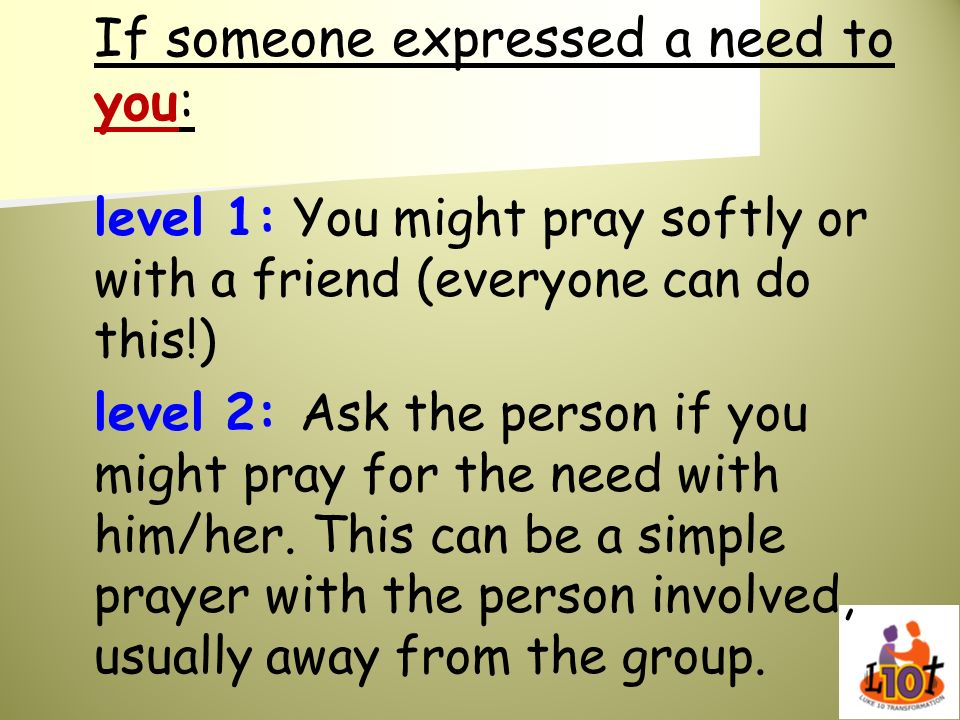 If someone expressed a need to you: