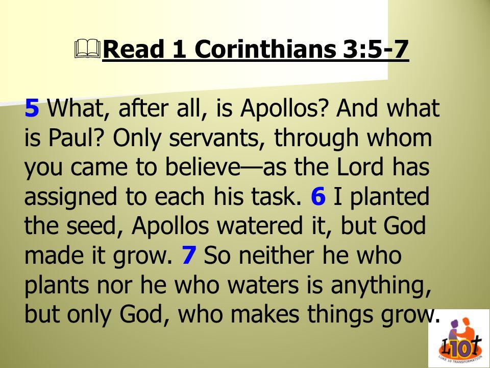 Read 1 Corinthians 3:5-7