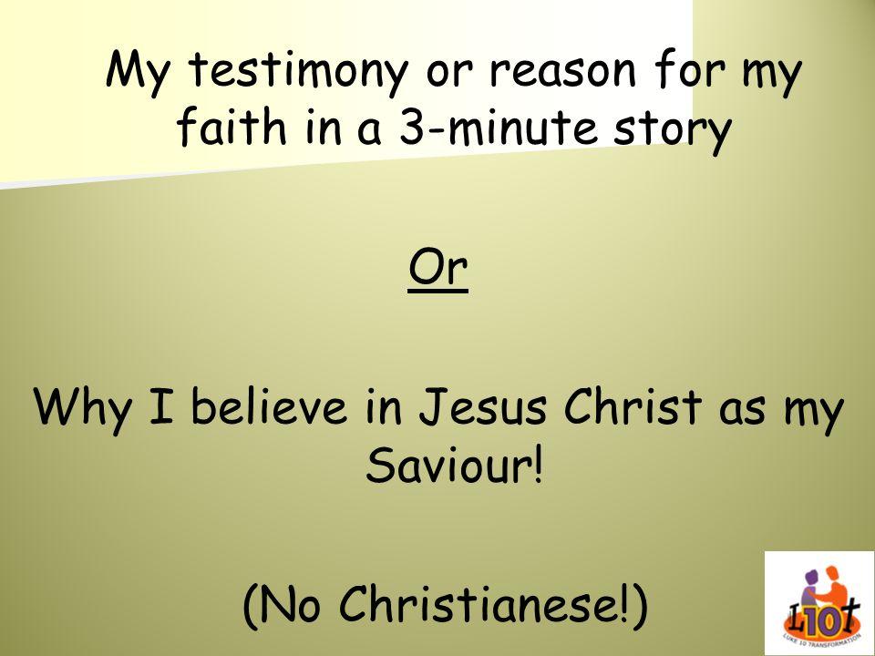Why I believe in Jesus Christ as my Saviour!