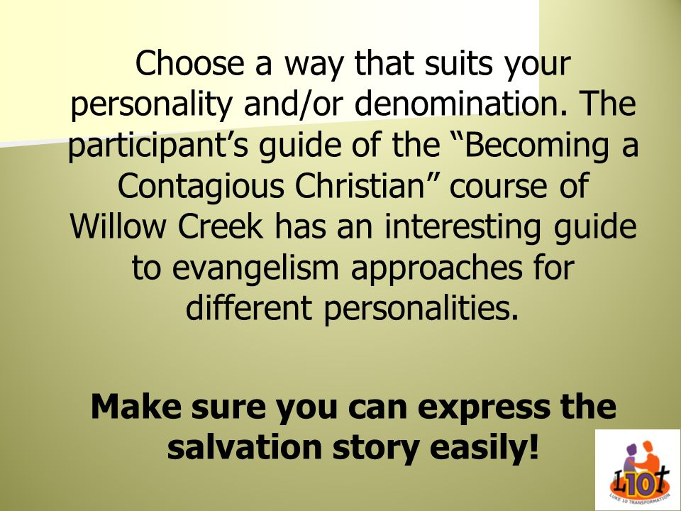 Make sure you can express the salvation story easily!