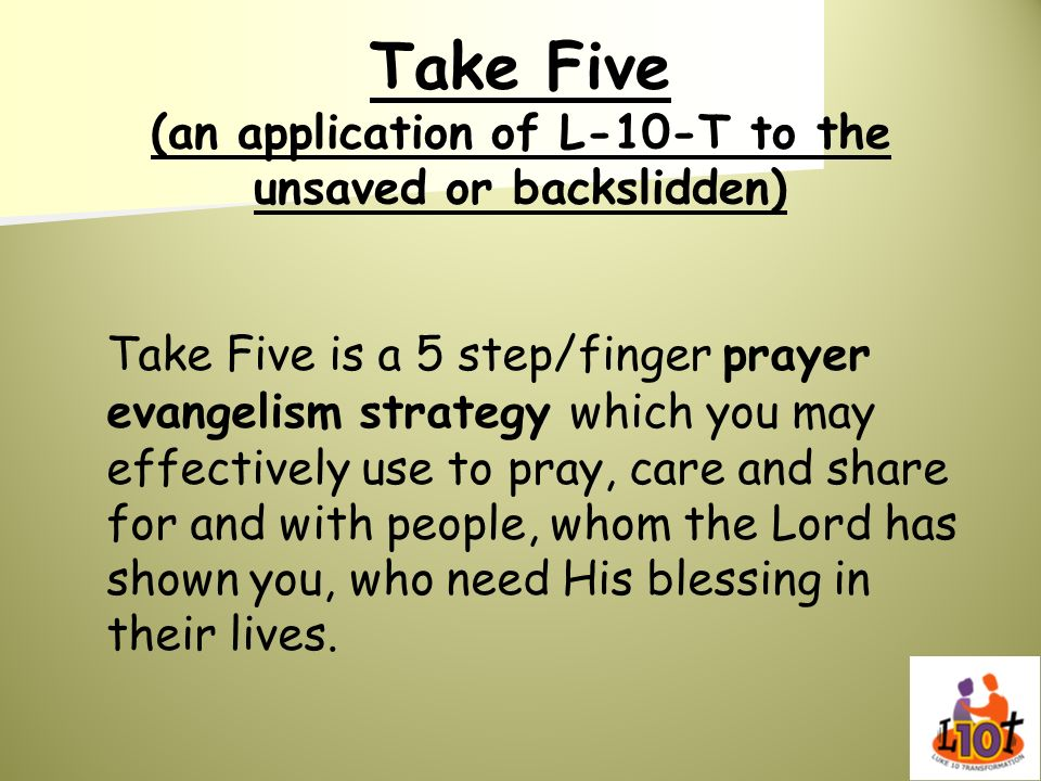 Take Five (an application of L-10-T to the unsaved or backslidden)
