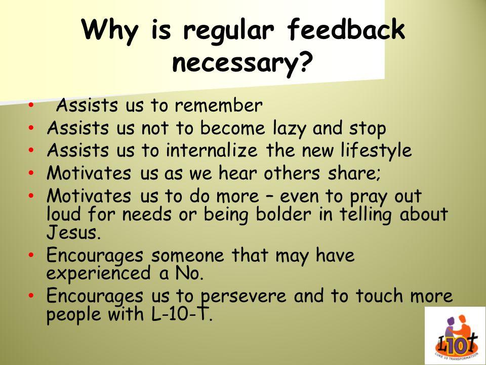 Why is regular feedback necessary