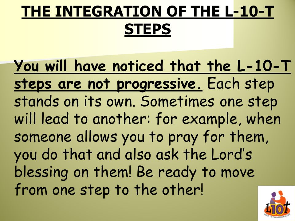 THE INTEGRATION OF THE L-10-T STEPS