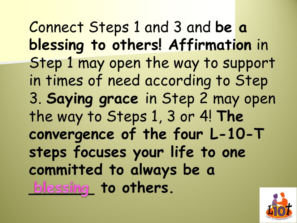 Connect Steps 1 and 3 and be a blessing to others