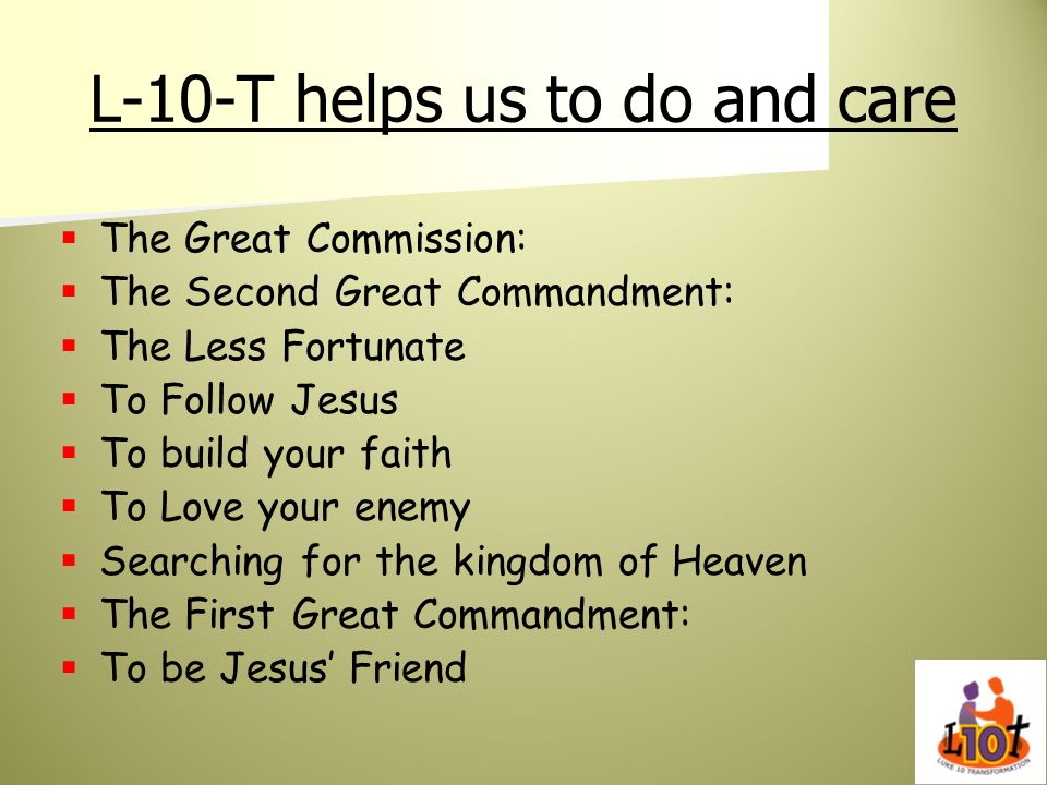 L-10-T helps us to do and care