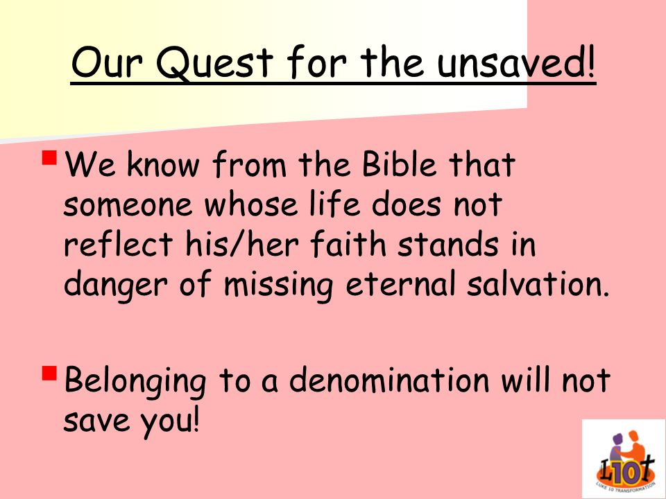 Our Quest for the unsaved!