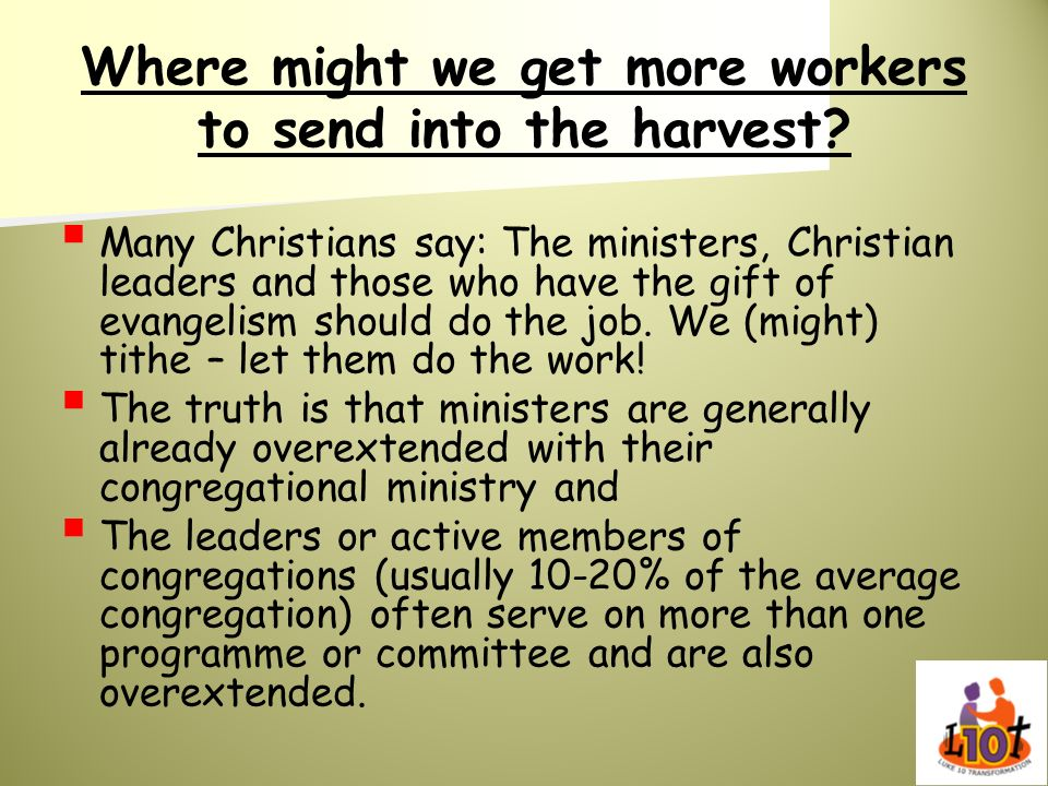 Where might we get more workers to send into the harvest