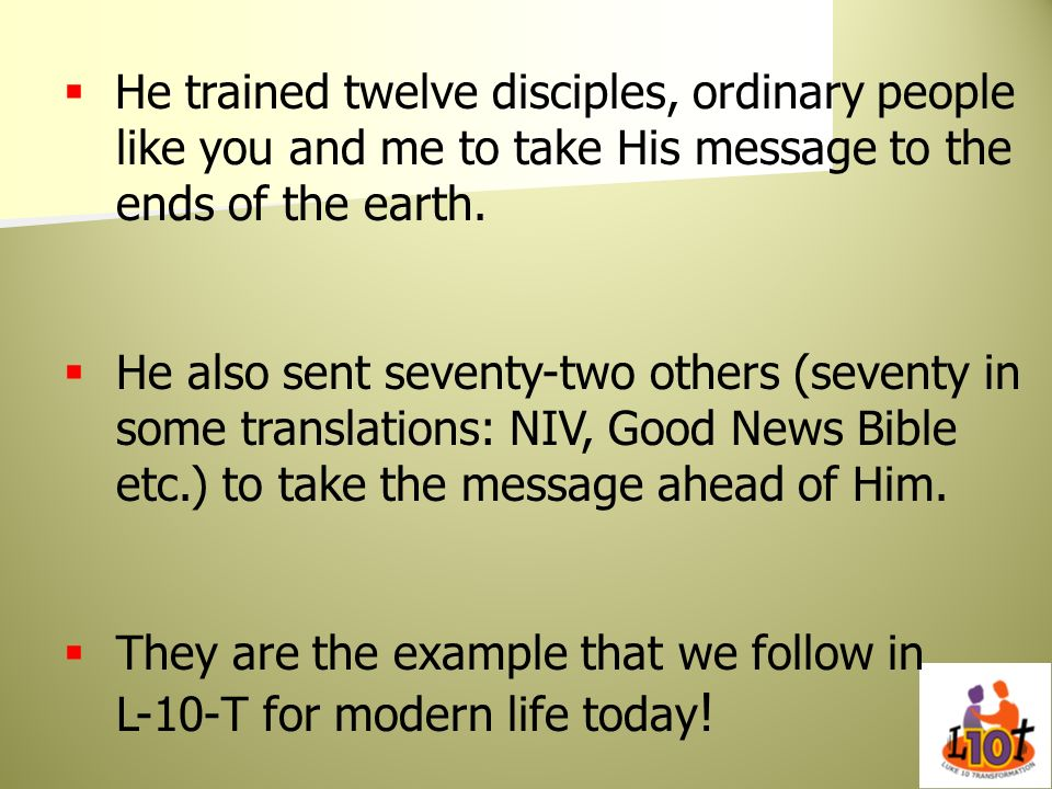 He trained twelve disciples, ordinary people