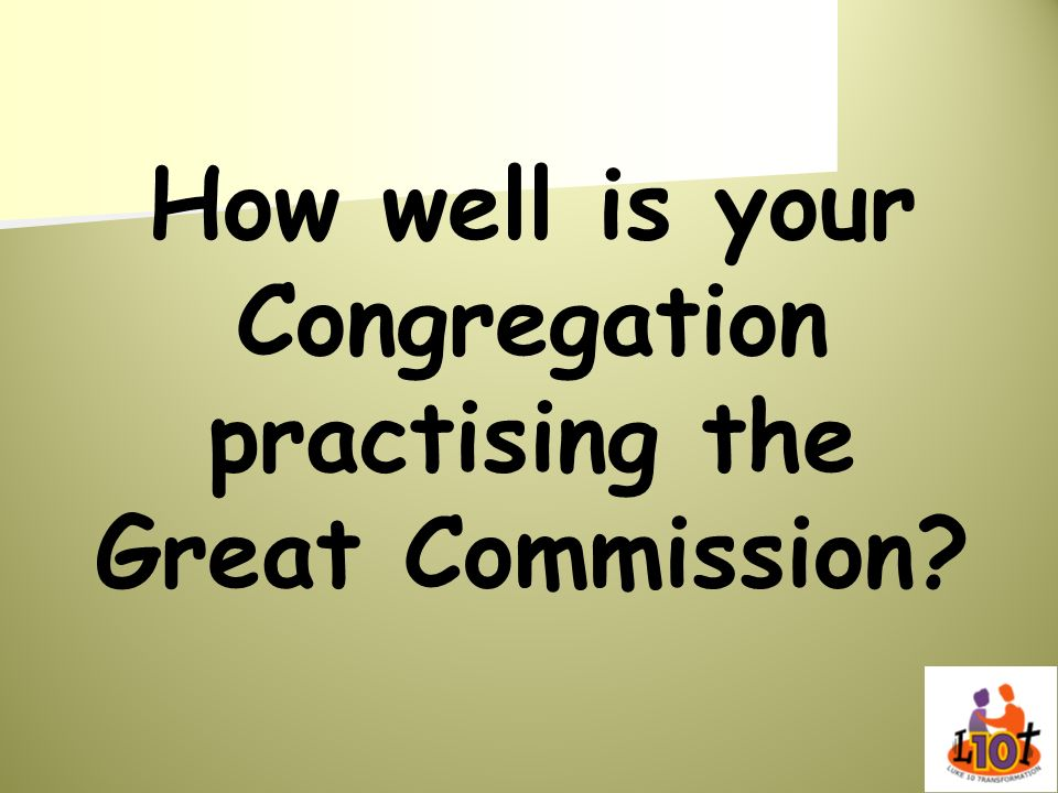 How well is your Congregation practising the Great Commission