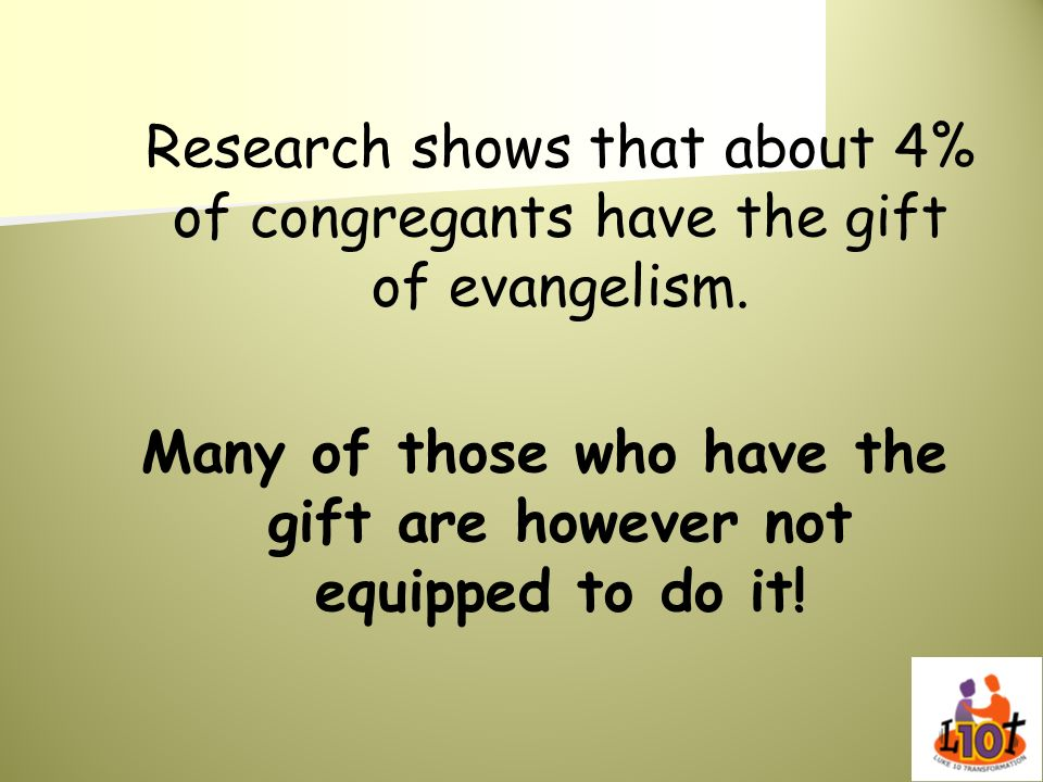 Many of those who have the gift are however not equipped to do it!