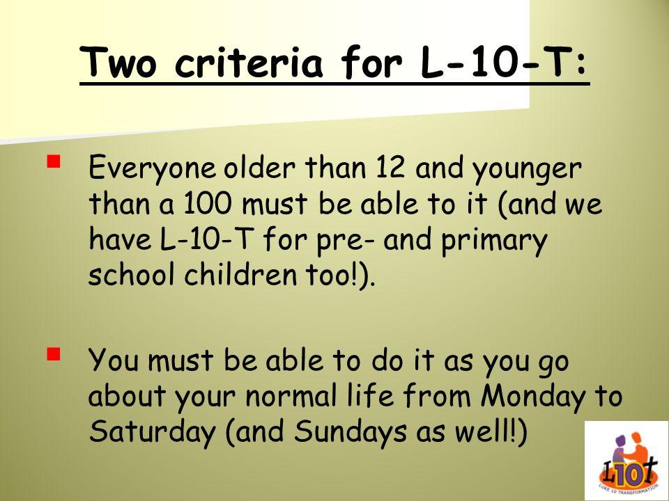 Two criteria for L-10-T: