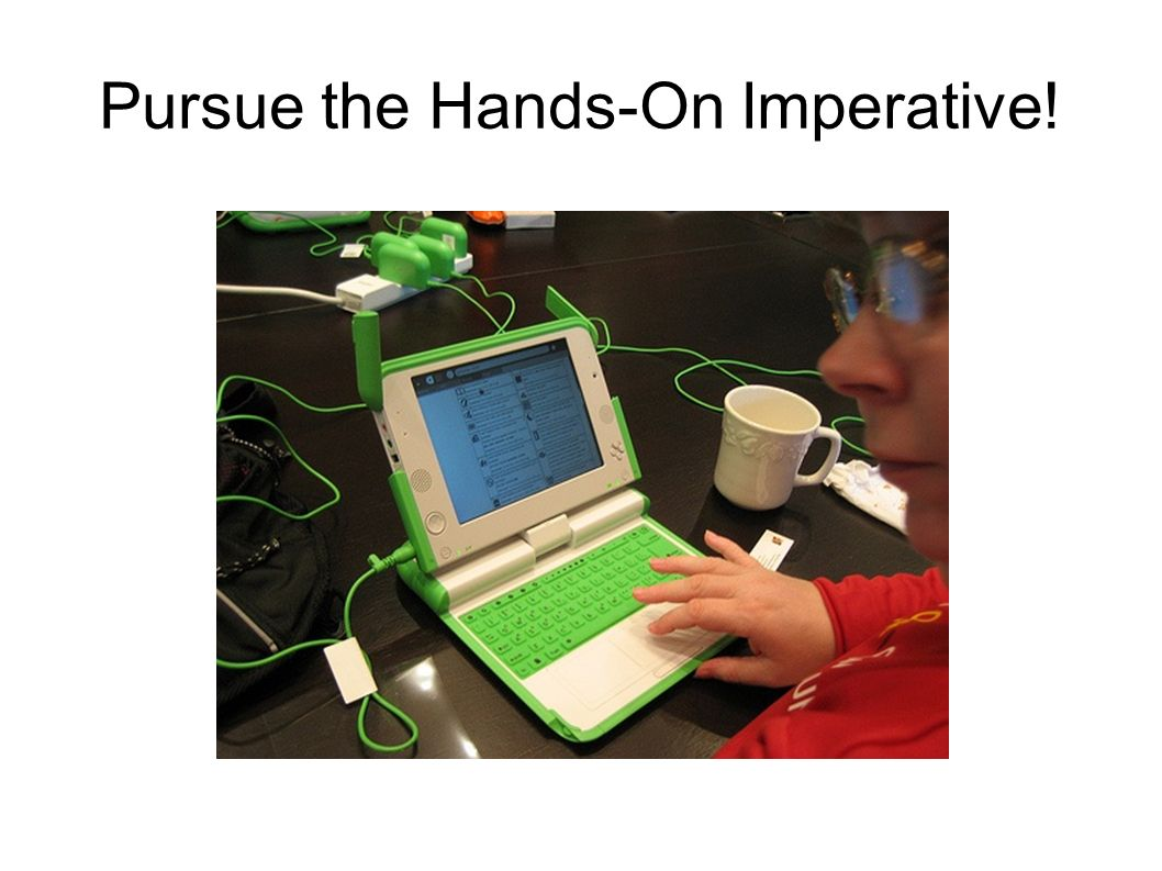 Pursue the Hands-On Imperative!