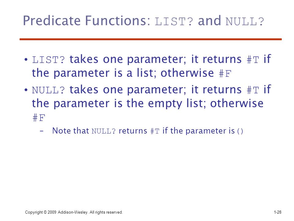 Predicate Functions: LIST and NULL