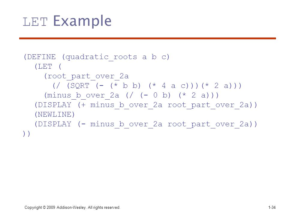 LET Example (DEFINE (quadratic_roots a b c) (LET ( (root_part_over_2a