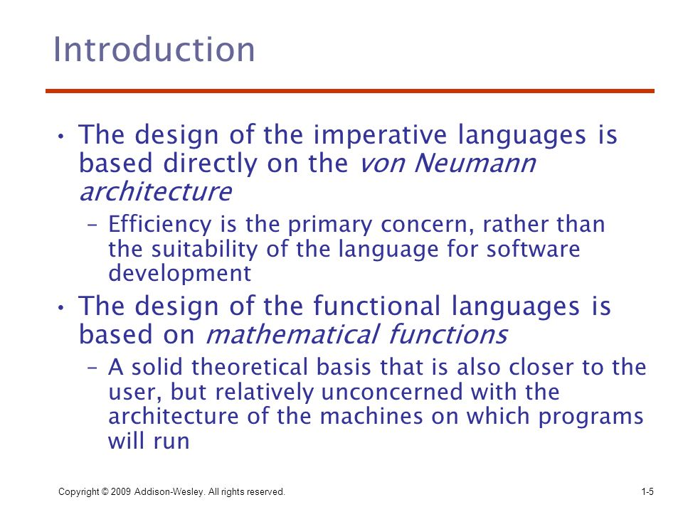 Introduction The design of the imperative languages is based directly on the von Neumann architecture.