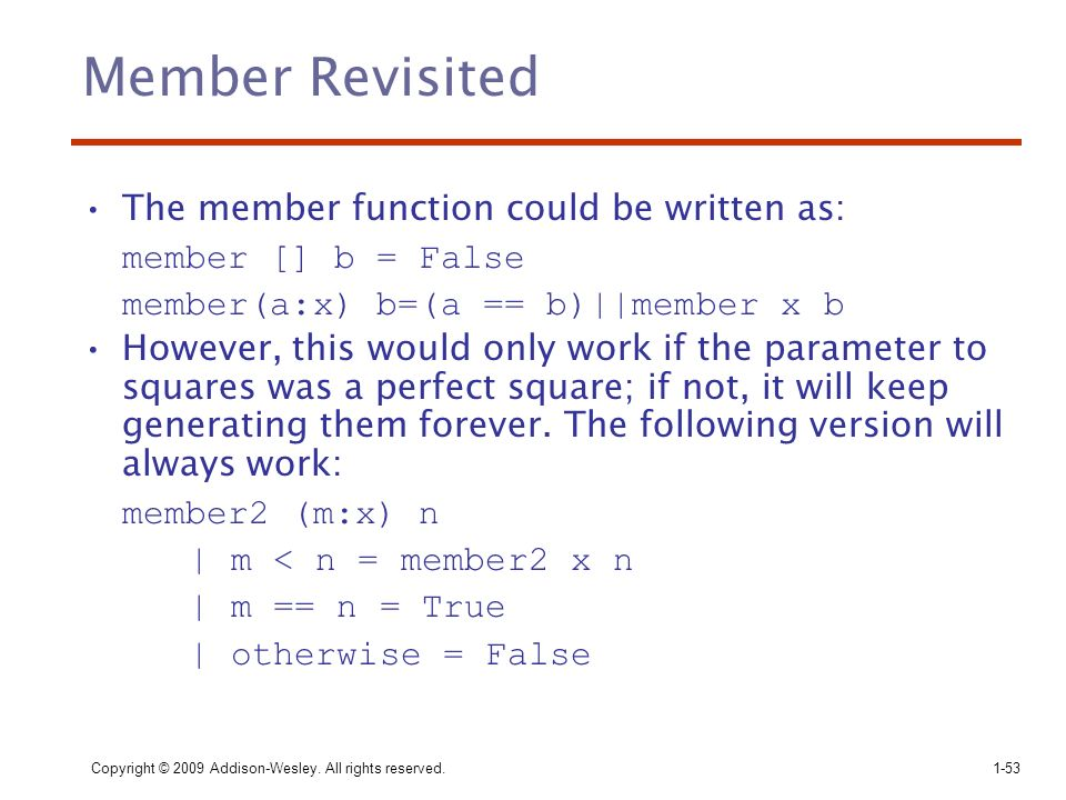 Member Revisited The member function could be written as: