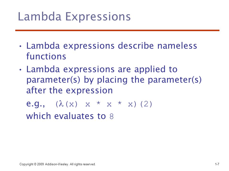 Lambda Expressions Lambda expressions describe nameless functions