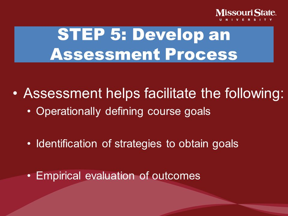 STEP 5: Develop an Assessment Process