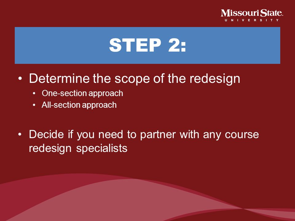 STEP 2: Determine the scope of the redesign