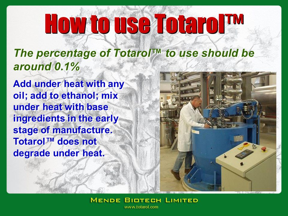 The percentage of Totarol™ to use should be around 0.1%