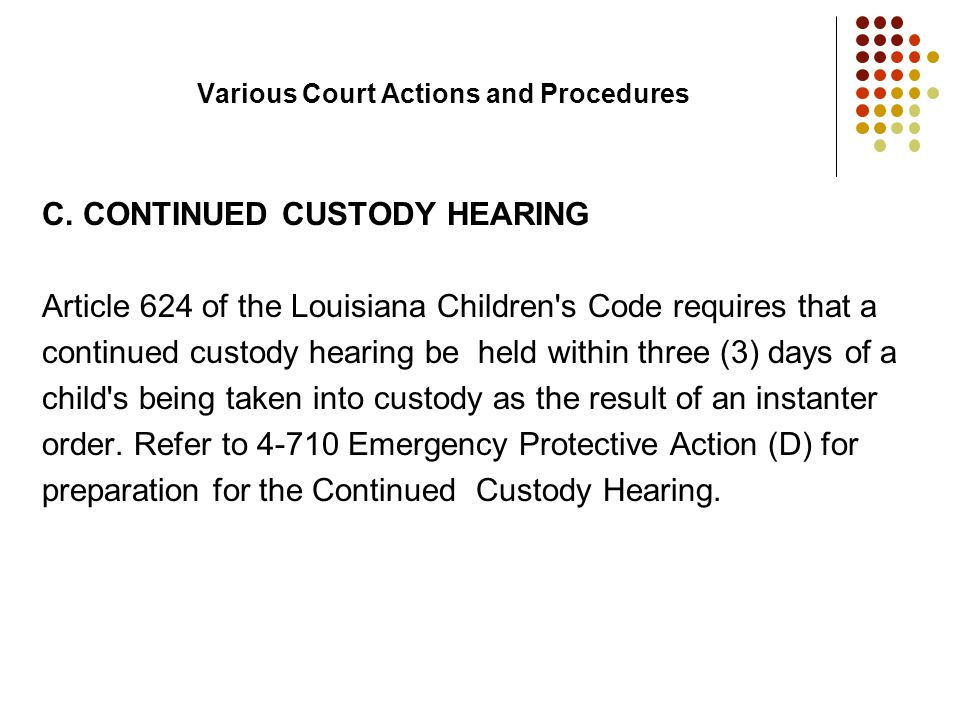 C. CONTINUED CUSTODY HEARING