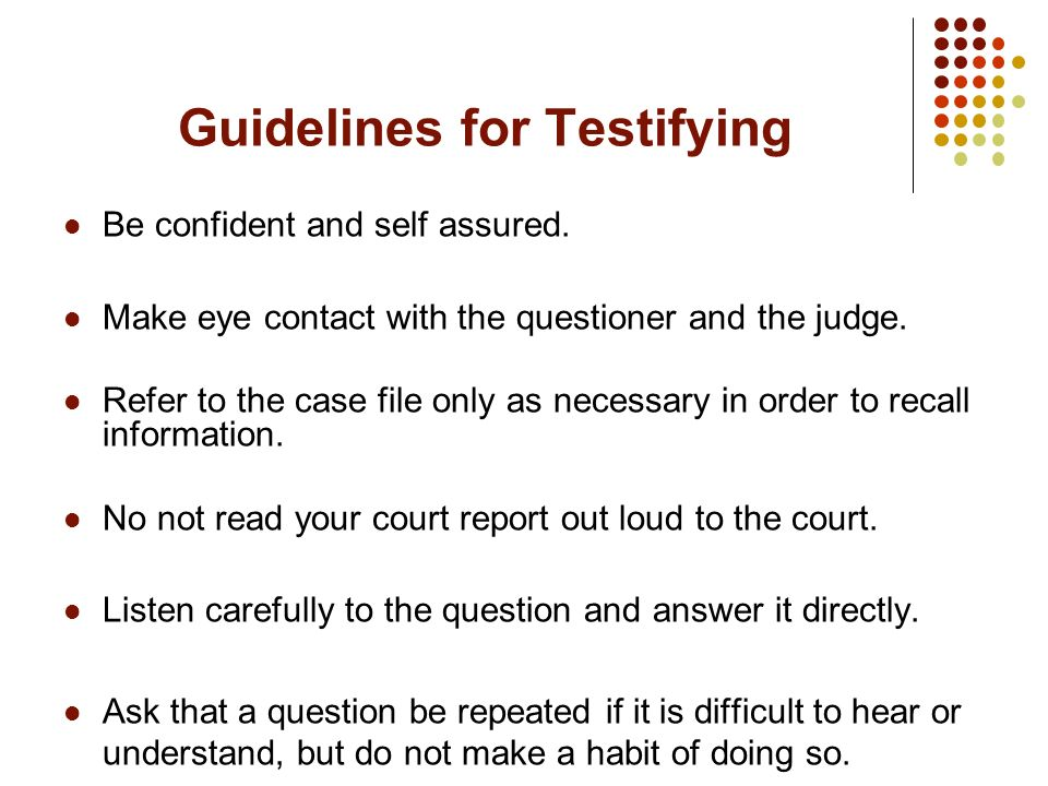 Guidelines for Testifying