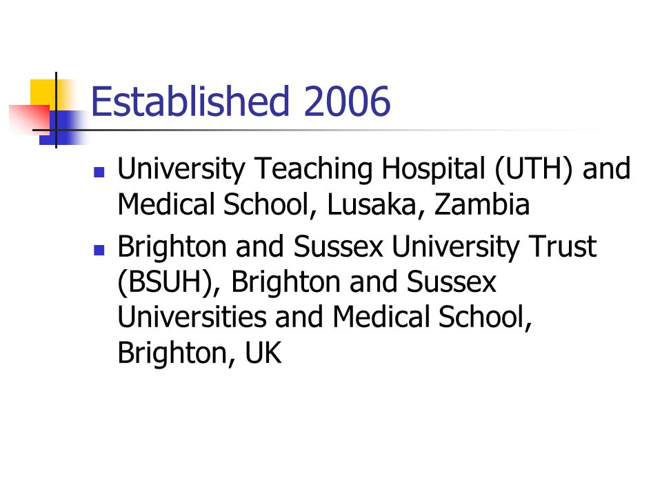 Established 2006 University Teaching Hospital (UTH) and Medical School, Lusaka, Zambia.