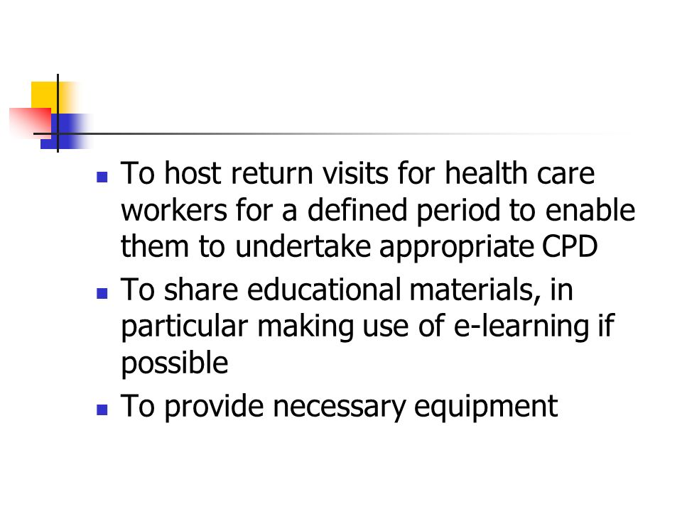 To host return visits for health care workers for a defined period to enable them to undertake appropriate CPD