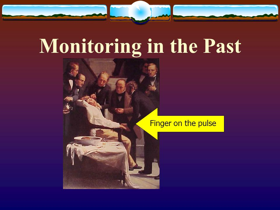 Monitoring in the Past Finger on the pulse