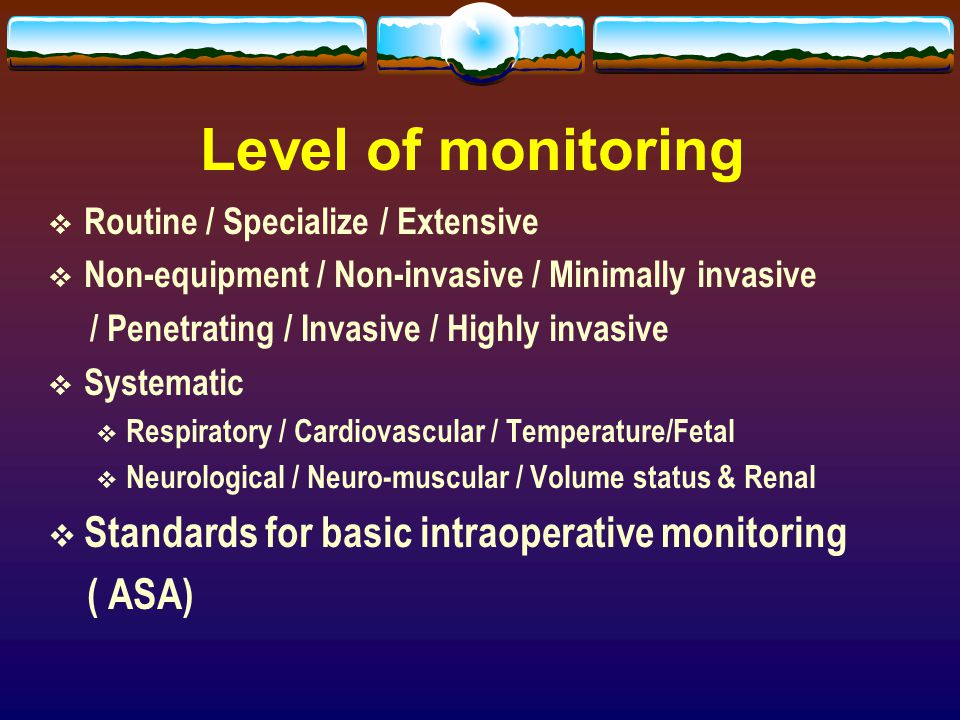 Level of monitoring Standards for basic intraoperative monitoring
