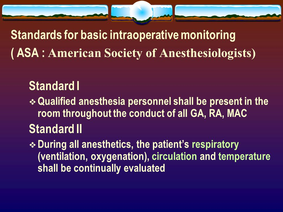 Standards for basic intraoperative monitoring ( ASA : American Society of Anesthesiologists)