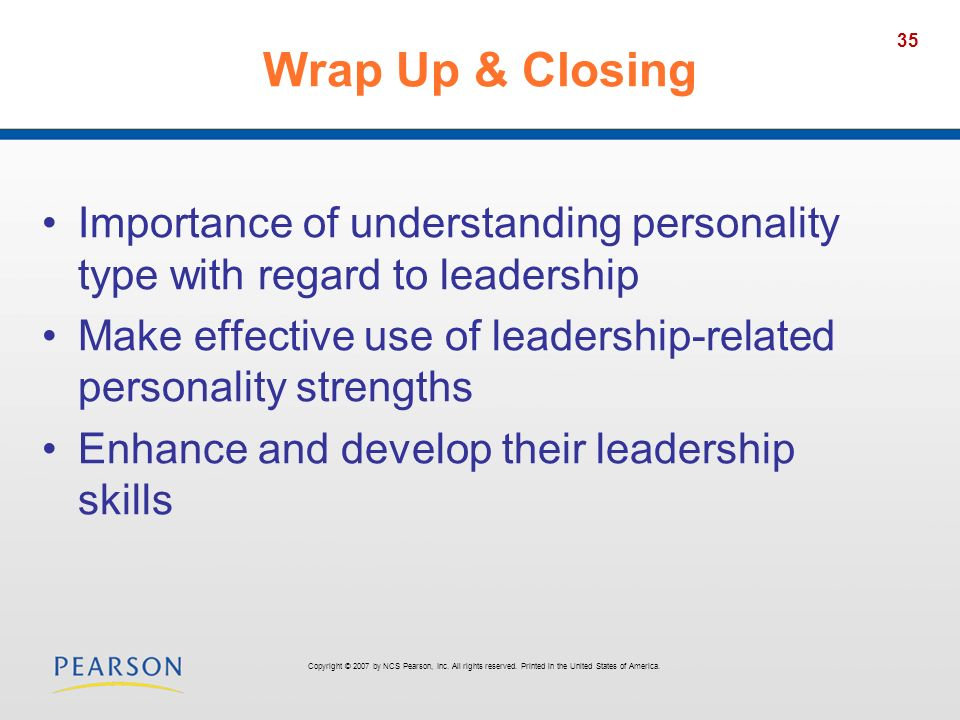 Wrap Up & Closing Importance of understanding personality type with regard to leadership.