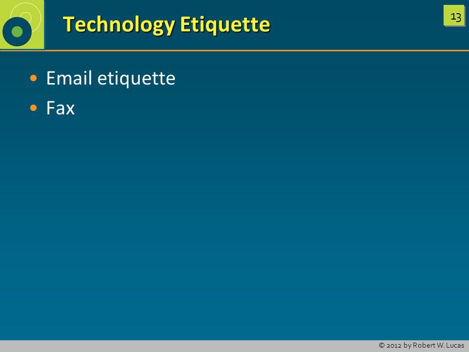 Technology Etiquette Email etiquette Fax LO 9-3