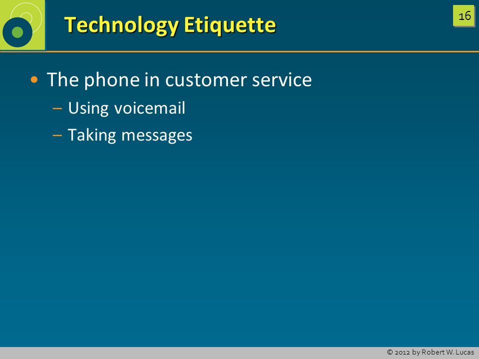 Technology Etiquette The phone in customer service Using voicemail