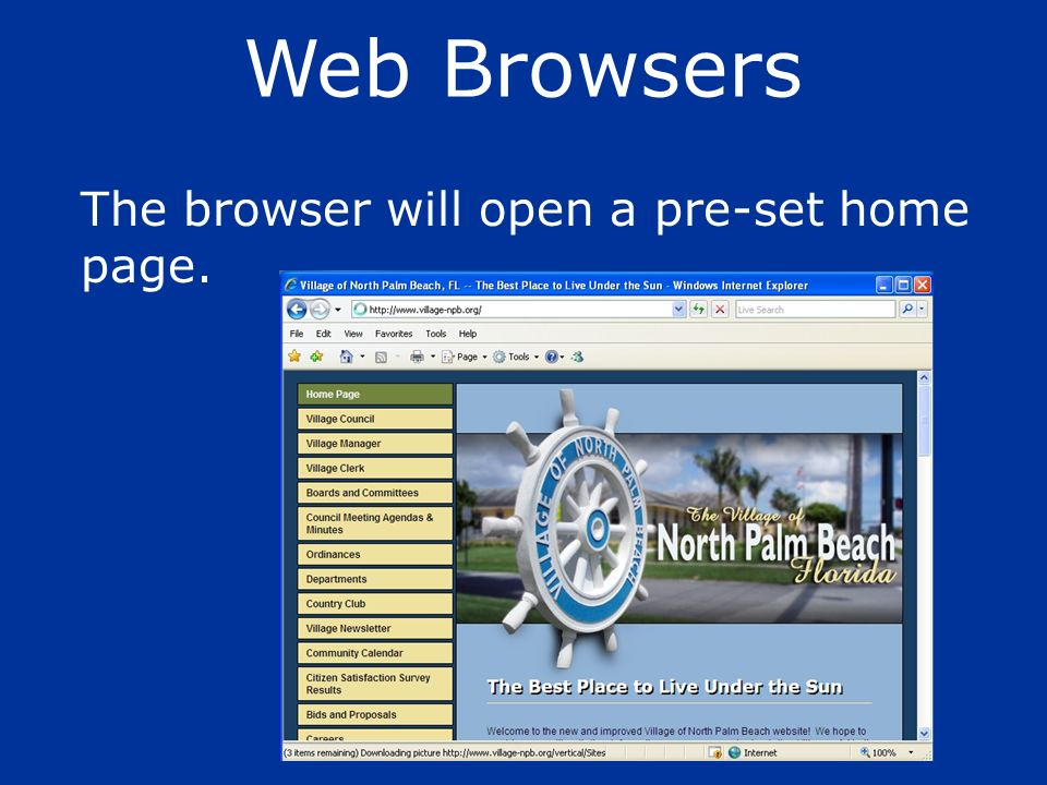 Web Browsers The browser will open a pre-set home page.