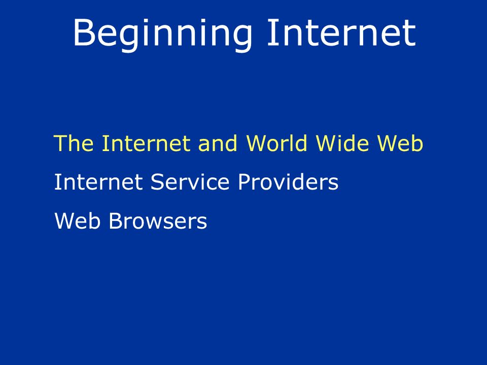 Beginning Internet The Internet and World Wide Web