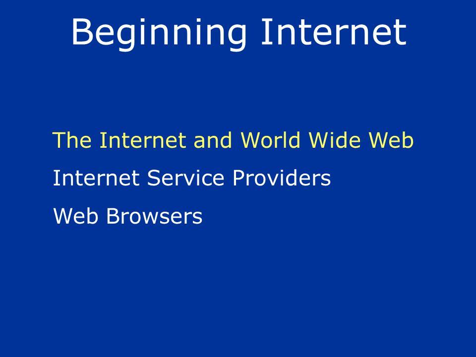 Beginning Internet The Internet and World Wide Web