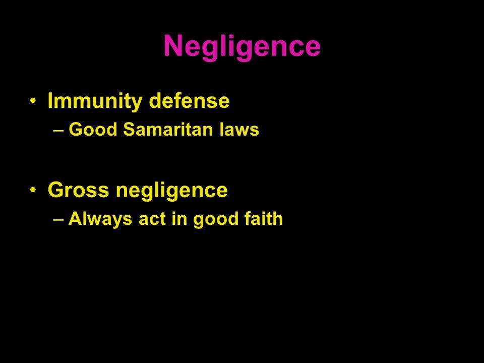 Negligence Immunity defense Gross negligence Good Samaritan laws