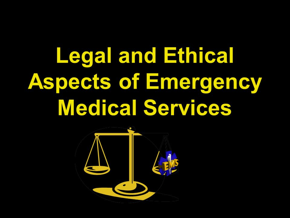 Legal and Ethical Aspects of Emergency Medical Services