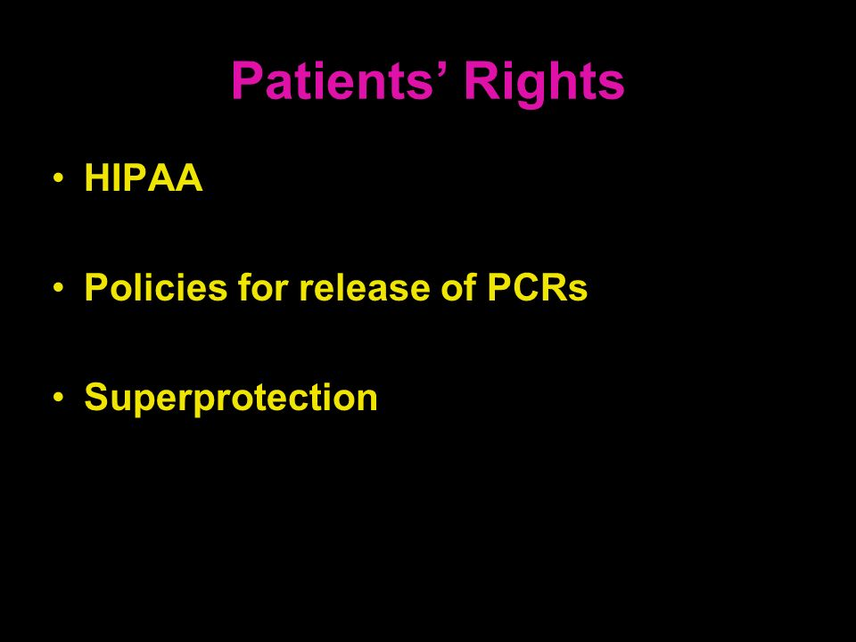 Patients' Rights HIPAA Policies for release of PCRs Superprotection