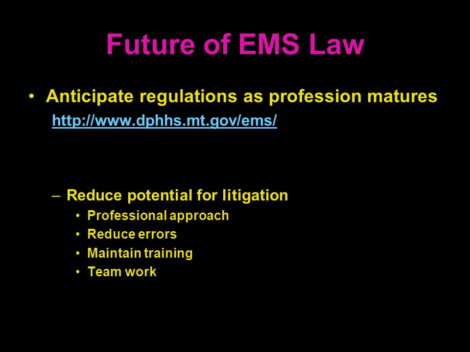 Future of EMS Law Anticipate regulations as profession matures