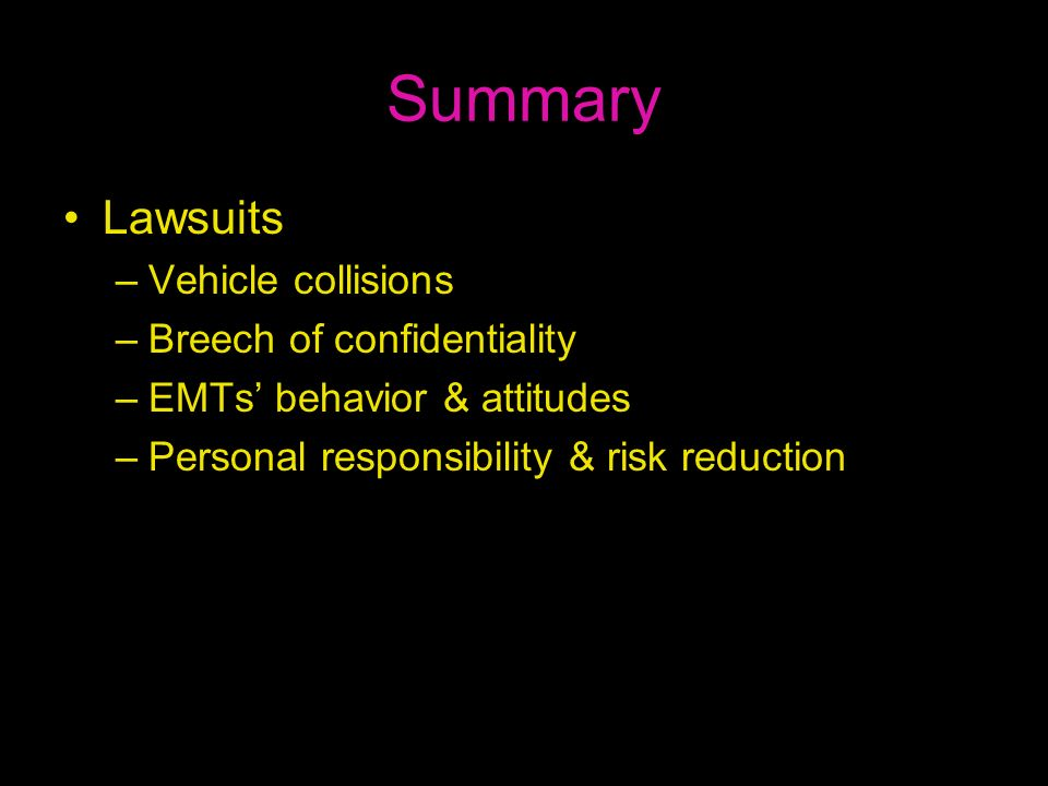 Summary Lawsuits Vehicle collisions Breech of confidentiality