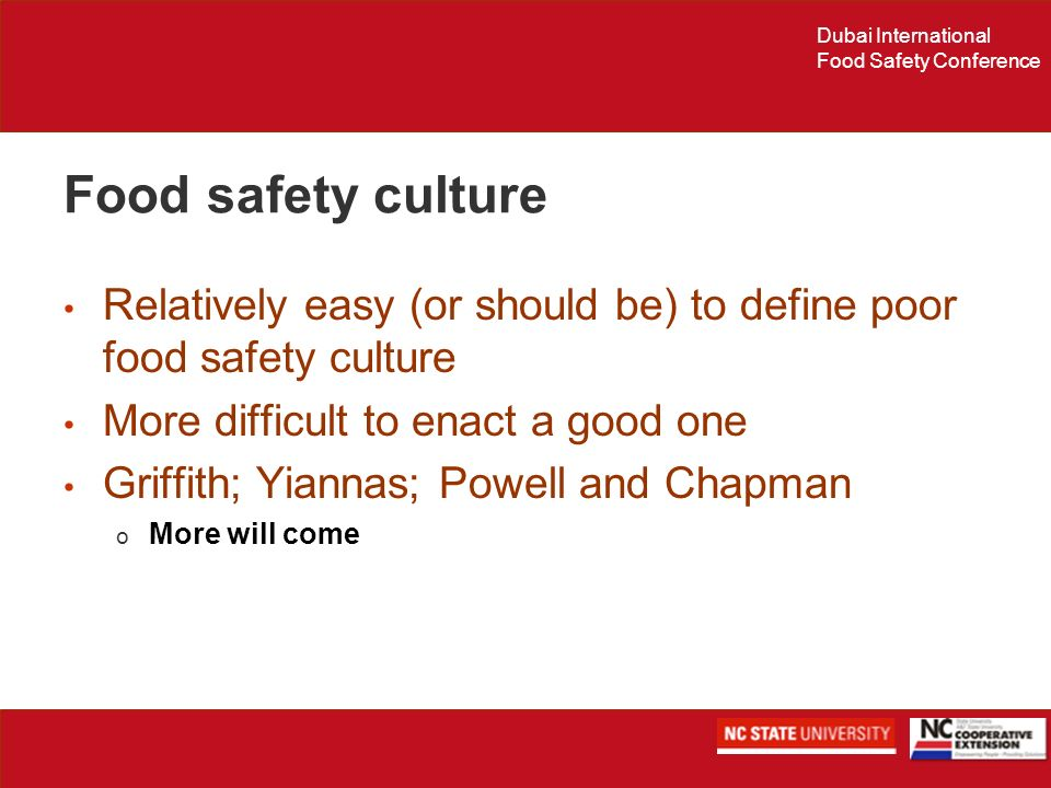 Food safety culture Relatively easy (or should be) to define poor food safety culture. More difficult to enact a good one.
