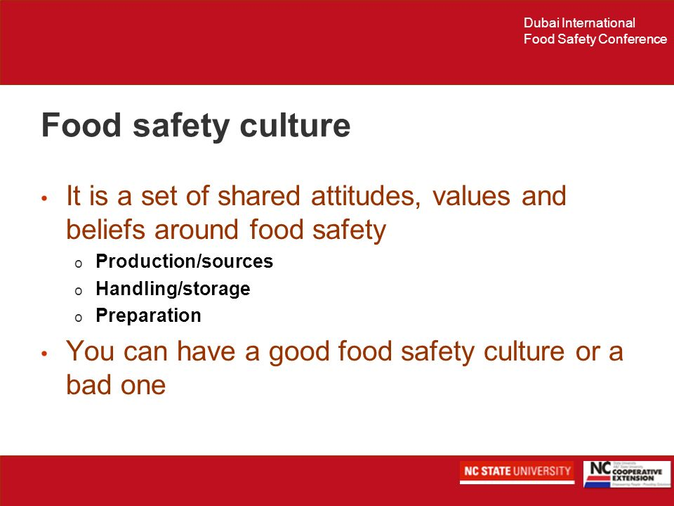 Food safety culture It is a set of shared attitudes, values and beliefs around food safety. Production/sources.