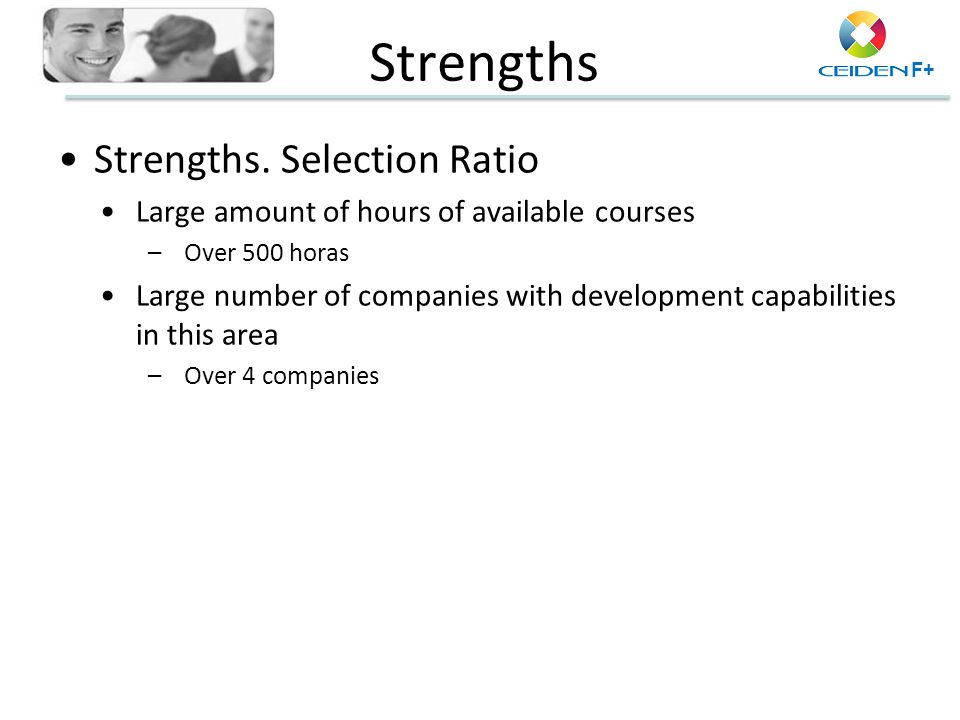 Strengths Strengths. Selection Ratio