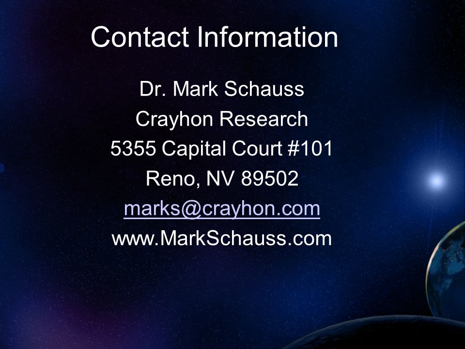 Contact Information Dr. Mark Schauss. Crayhon Research. 5355 Capital Court #101. Reno, NV 89502.