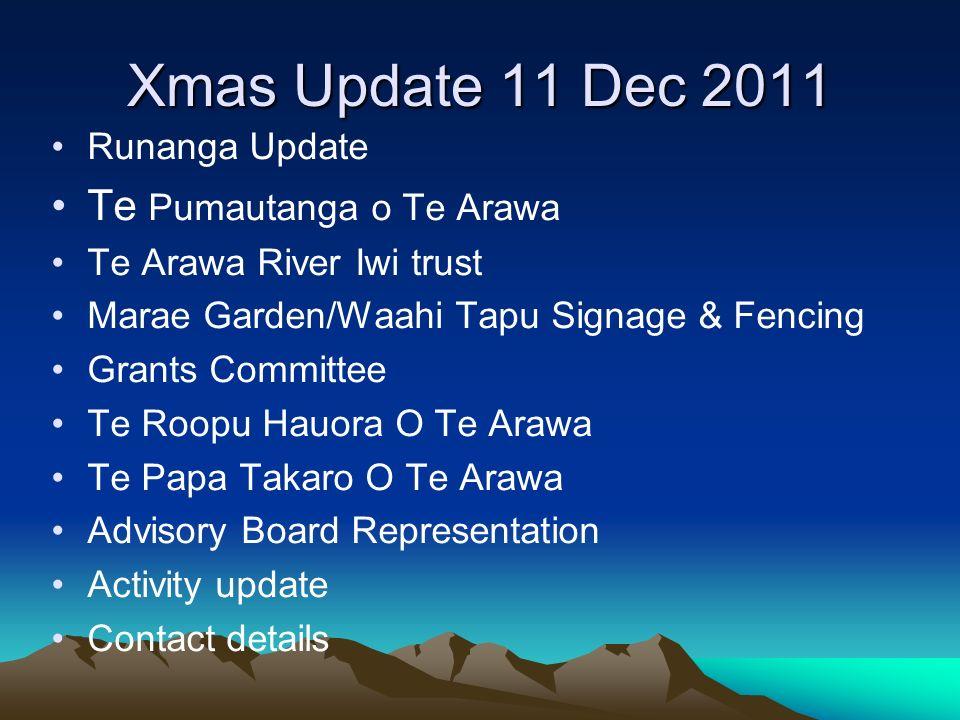 Xmas Update 11 Dec 2011 Te Pumautanga o Te Arawa Runanga Update