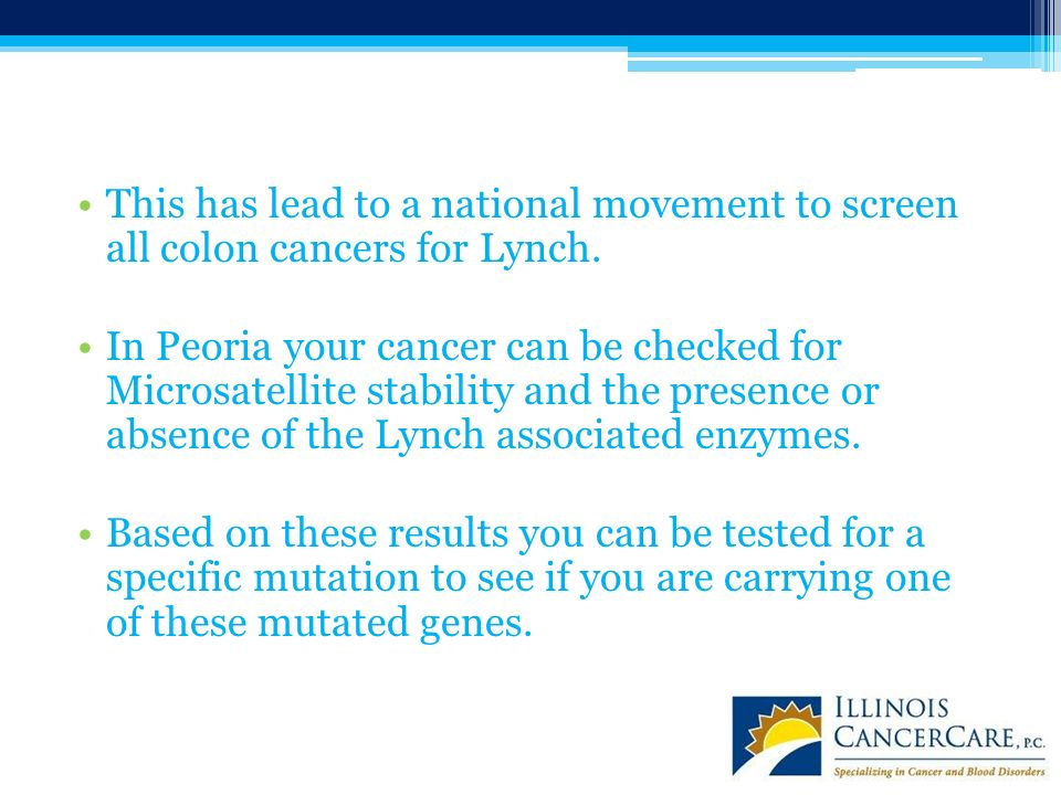 This has lead to a national movement to screen all colon cancers for Lynch.