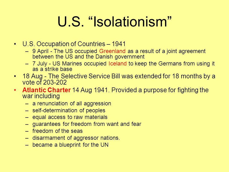 U.S. Isolationism U.S. Occupation of Countries – 1941