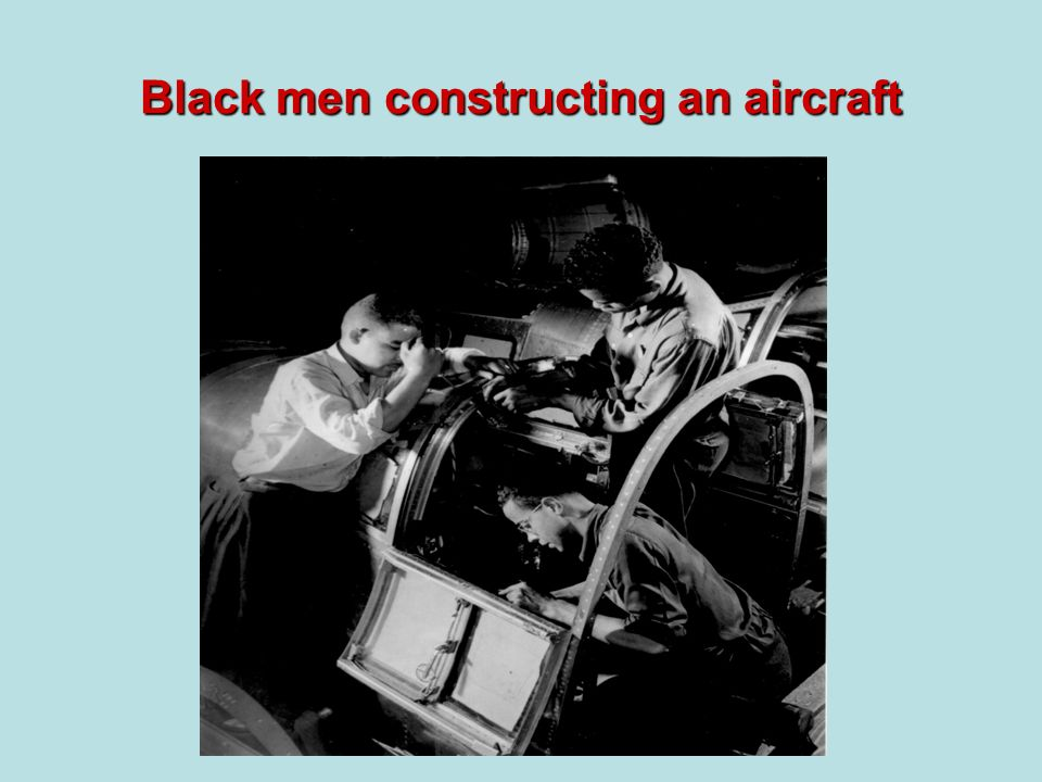 Black men constructing an aircraft